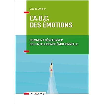 L'A.B.C. des émotions - Comment développer son intelligence émotionnelle