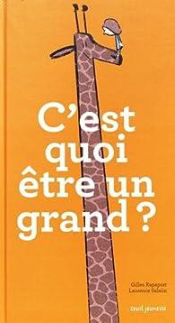 C'est quoi être un grand ? par Gilles Rapaport