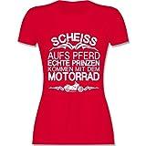 Motorräder - Scheiß aufs Pferd Echte Prinzen Kommen mit Dem Motorrad - M - Rot - L191 - Damen T-Shirt Rundhals