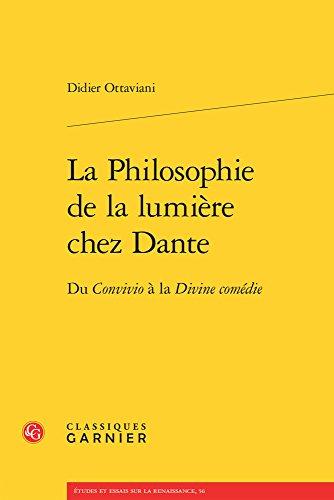 La Philosophie de la lumière chez Dante - Du Convivio à la Divine comédie