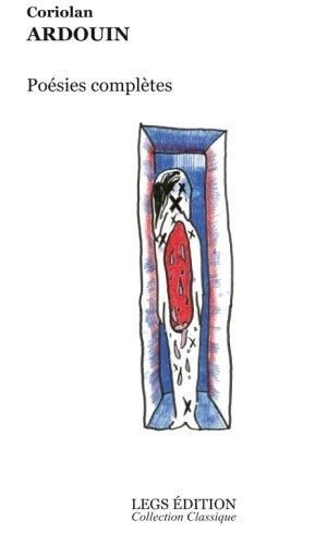 Poésies complètes: Sous la direction de Wébert Charles par Coriolan Ardouin