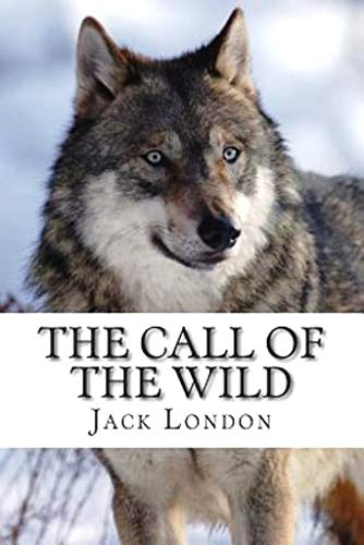The Call of the Wild [Annotated] (English Edition)