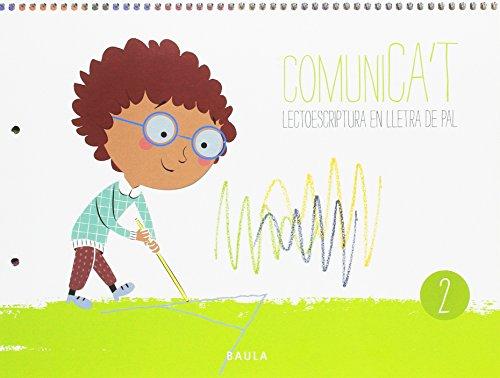 Comunica't Lectoescriptura Lletra Pal 2 Infantil (Projecte Comunica't)