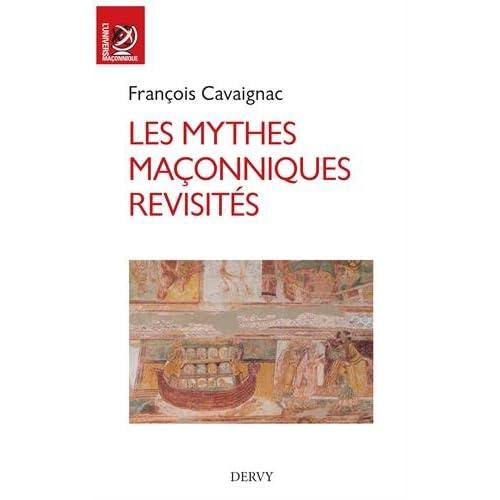 Les mythes maçonniques revisités