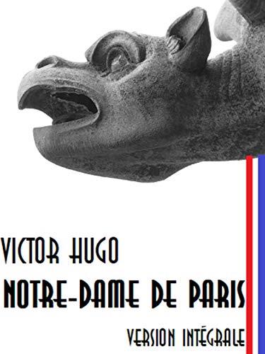 Notre-Dame de Paris: Version intégrale (French Edition)
