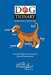 Dogtionary. Dt.-Engl. /Engl. Dt.: Wortschatz für den Hundefreund