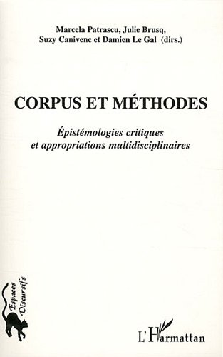 Corpus et Methodes Epistemologies Critiques et Appropriations Multidisciplinaires