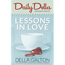 Lessons in Love (and other romantic short stories) (Daily Della Book 1)