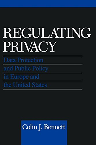 Regulating Privacy: Data Protection and Public Policy in Europe and the United States by Colin J. Bennett (1992-05-19)