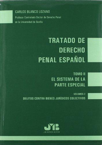 Tratado de Derecho Penal Español.: Tomo II : El sistema de la parte especial. Vol. 2