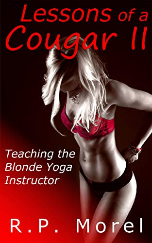 Lessons of a Cougar II: Teaching the Blonde Yoga Instructor (Curvy and Lustful Series Book 2) (English Edition)