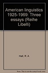 American linguistics 1925-1969: Three essays (Reihe