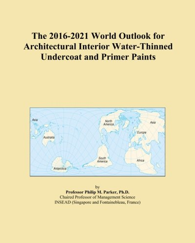 the-2016-2021-world-outlook-for-architectural-interior-water-thinned-undercoat-and-primer-paints