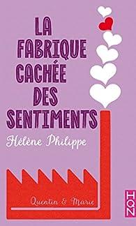 La fabrique cachée des sentiments, tome 5 : Quentin et Marie par Hélène Philippe