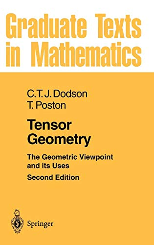 Tensor Geometry: The Geometric Viewpoint and its Uses (Graduate Texts in Mathematics (130), Band 130)