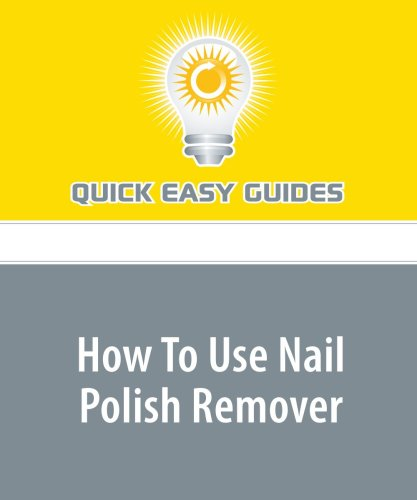 How To Use Nail Polish Remover