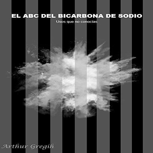 EL ABC DEL BICARBONATO DE SODIO: Usos que no conocias