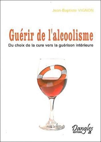Guérir de l'alcoolisme : Du choix de la cure vers la guérison intérieure PDF Books