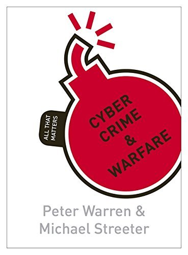 Cyber Crime & Warfare: All That Matters by Peter Warren (2012-11-30)