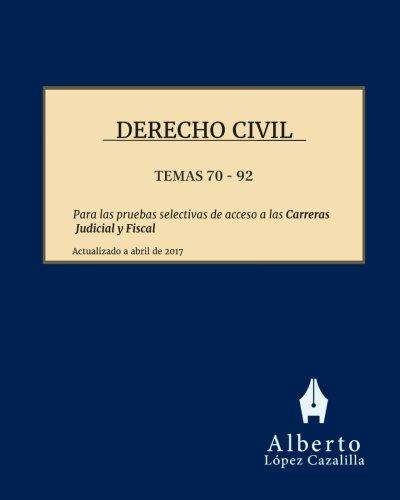 Derecho Civil - Temas 70 a 92: Temas para la preparación de las pruebas de acceso a las Carreras Judicial y Fiscal