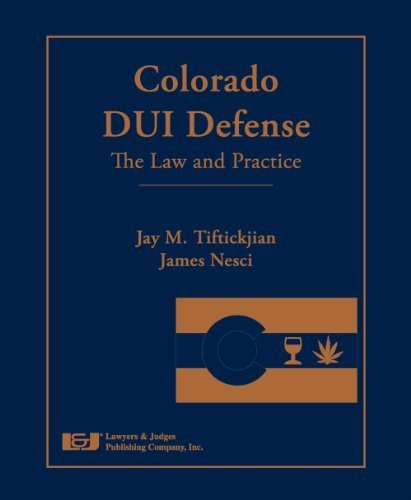 Colorado DUI Defense: The Law and Practice Har/Cdr edition by Jay M. Tiftickjian, James Nesci (2013) Hardcover