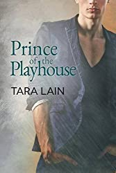 Prince of the Playhouse by Tara Lain (2016-04-04)