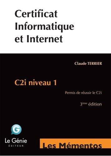 Certificat informatique et Internet : C2i niveau 1 par Claude Terrier