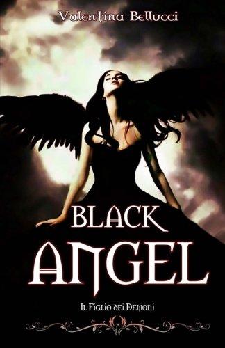 Black Angel Il Figlio Dei Demoni: Volume 1