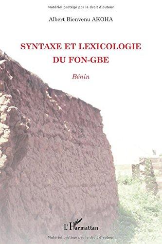 Syntaxe et lexicologie du Fon-gbe : Bénin