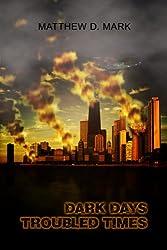 Dark Days Troubled Times