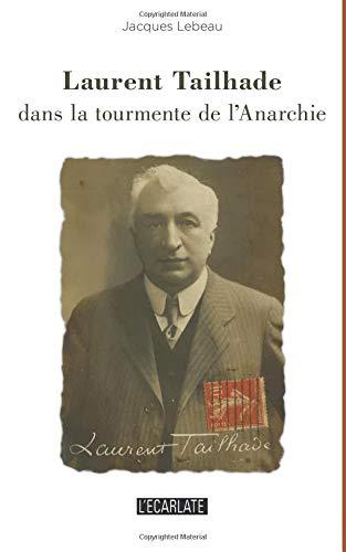 Laurent Tailhade dans la tourmente de l'Anarchie par Jacques Lebeau