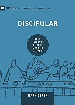 Discipular (Discipling) Spanish (9Marks) (Building Healthy Churches (Spanish))