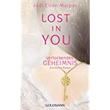 Lost in you. Verlockendes Geheimnis: Die Lost-Saga 1 - Erotischer Roman (German Edition)