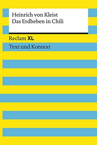 Das Erdbeben in Chili. Textausgabe mit Kommentar und Materialien: Reclam XL - Text und Kontext - Erdbeben Chili Das In