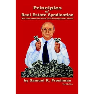 (Principles of Real Estate Syndication) By Samuel K Freshman (Author) Hardcover on (Jun , 2006) Real Estate Syndication