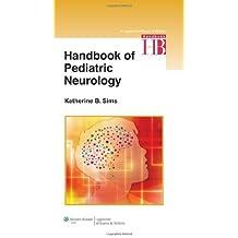 Handbook of Pediatric Neurology by Katherine Sims (2013-11-06)
