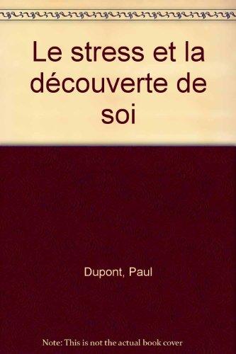 Le stress et la découverte de soi par Dr. Paul Dupont
