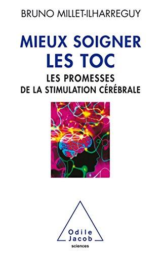 Mieux soigner les TOC: Les promesses de la stimulation crbrale