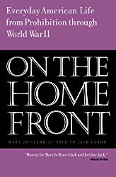 On the Home Front: Everyday American Life from Prohibition through World War II (Mary Jo Ryan books Book 1)