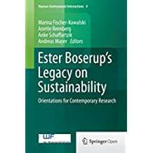 Ester Boserup's Legacy on Sustainability: Orientations for Contemporary Research (Human-Environment Interactions)