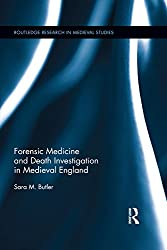 Forensic Medicine and Death Investigation in Medieval England (Routledge Research in Medieval Studies)