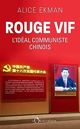 Rouge vif, l'idéal communiste chinois: L'idéal communiste chinois ...