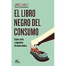 El libro negro del consumo: Engaños, estafas y perversiones del comercio moderno (Eldiario.es)