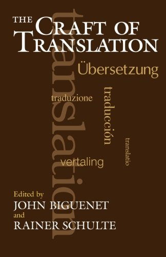 The Craft of Translation (Chicago Guides to Writing, Editing and Publishing)