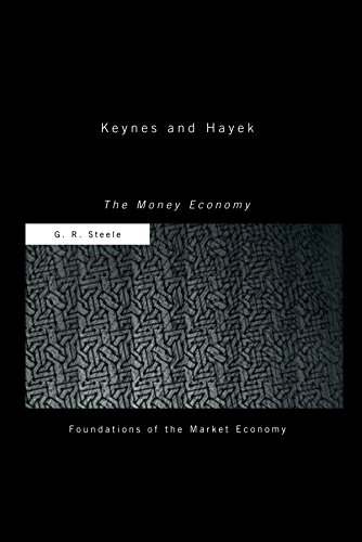 Keynes and Hayek: The Money Economy (Routledge Foundations of the Market Economy) (English Edition)