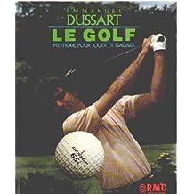 Le Golf - Méthode pour jouer et gagner