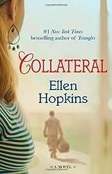 Collateral: A Novel by Ellen Hopkins (2013-07-23)