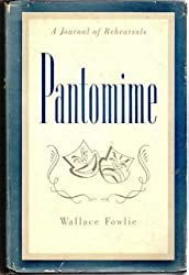 Pantomime, a journal of rehearsals, by Wallace Fowlie