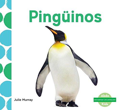 Pingüinos (Penguins) (Spanish Version) (Me Gustan Los Animales!/ I Like Animals!) por Julie Murray