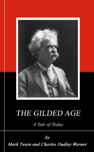 Gilded Age-sammlung (THE GILDED AGE. (Annotated) (English Edition))
